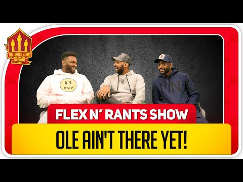 OLE IN FOR NOW! Flex and Rants MUFC Talk