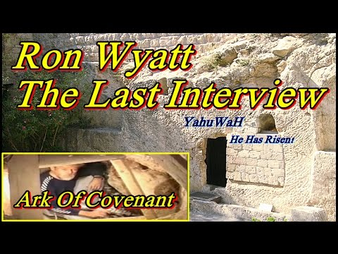 Ron Wyatt Last Interview 1999,  Reveals When The Ark Of The Covenant Will Come Into Play!