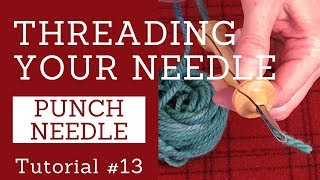 How To Thread Your Oxford Punch Needle
