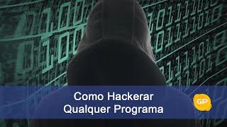 Tutorial - Hackear Qualquer Programa