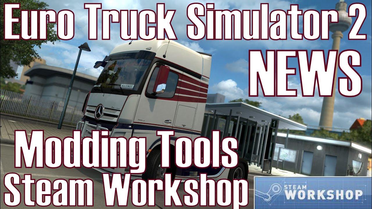 Euro Truck Simulator 2 ★ NEWS I Modding Tools + Steam Workshop [Deutsch/HD]