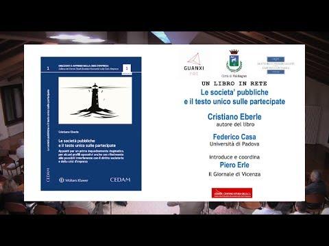 Le societa pubbliche e il testo unico sulle partecipate - Cristiano Eberle