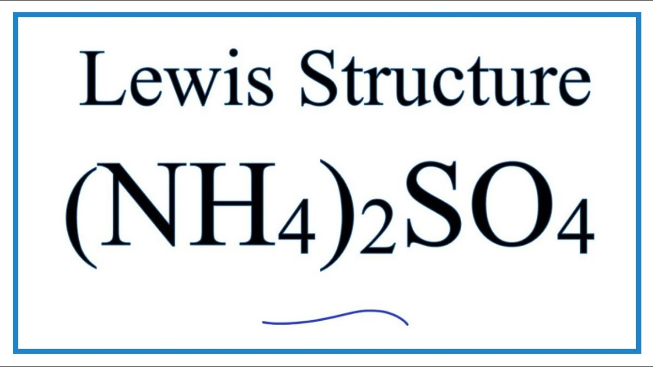How To Draw The Nh4 2so4 Lewis Dot Structure Ammonium Sulfate