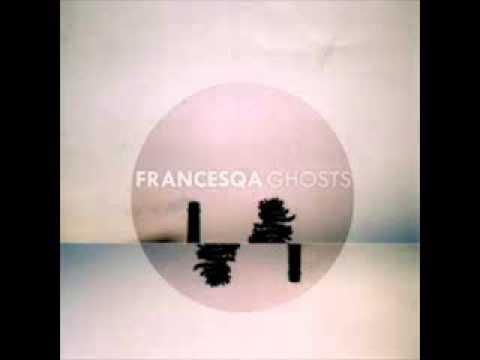Ghosts - Francesqa