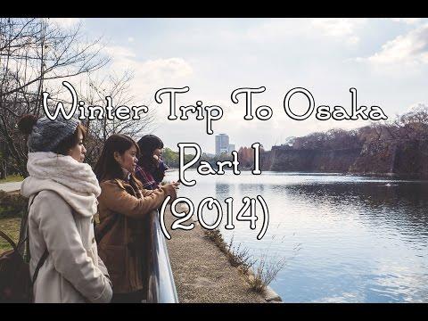 We went to Osaka - Part 1