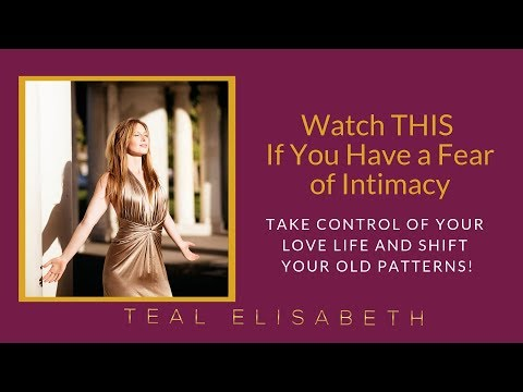 Watch THIS if you Have a Fear of Intimacy