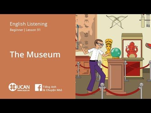 Learn English Via Listening   Beginner - Lesson 91. The museum