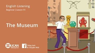 Learn English Via Listening | Beginner - Lesson 91. The museum
