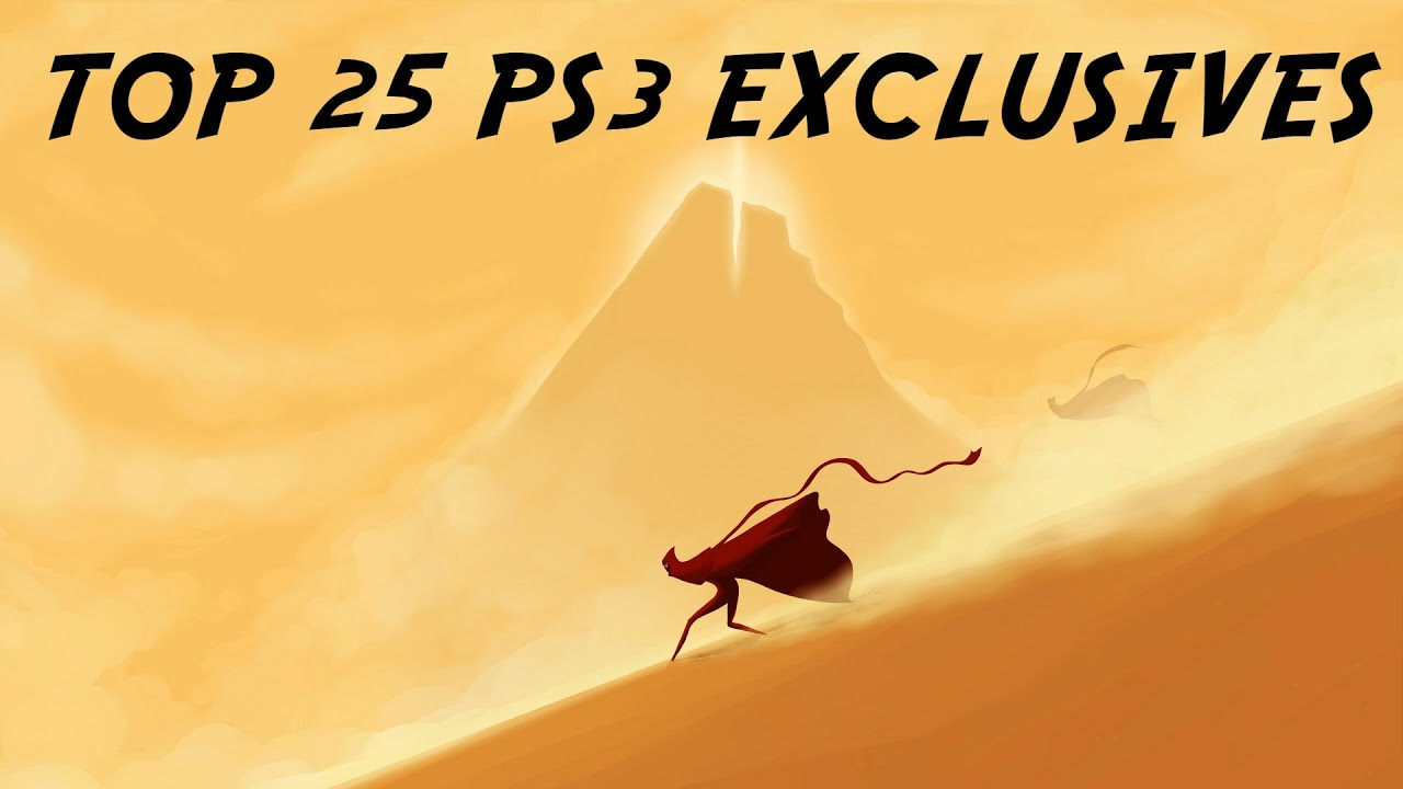 TOP 25 PS3 EXCLUSIVES OF ALL TIME!