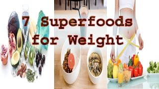 7 Superfoods for Weight Loss