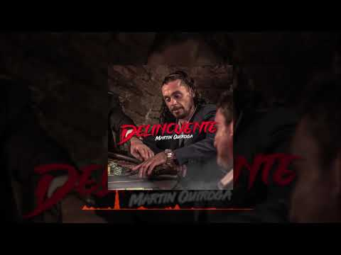 MARTIN QUIROGA - DELINCUENTE (Audio Oficial)