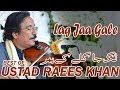 lag ja galay ||The Best Violinest Ustad Raees Khan || In Live Concert In Chakwal Whatsapp Status Video Download Free