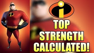 How Strong is Mr. Incredible?