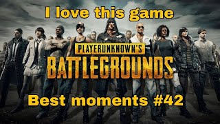 I love this game- Player unknown battlegrounds best/funny moments part 42
