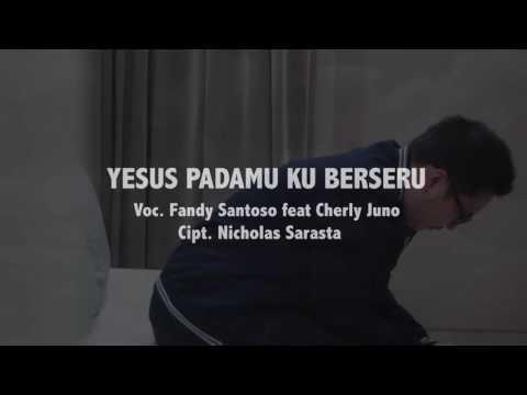 Yesus padaMu Kuberseru -Fandy Santoso feat Cherly Juno