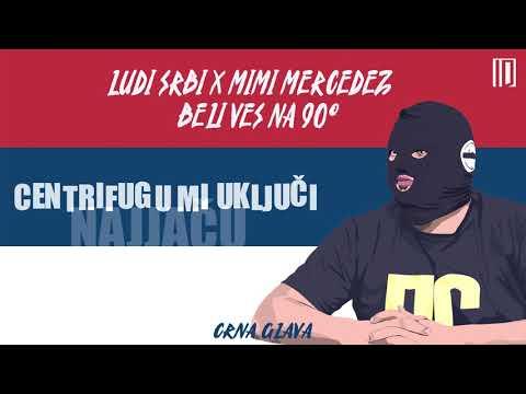 Ludi Srbi X Mimi Mercedez - Beli Veš Na 90