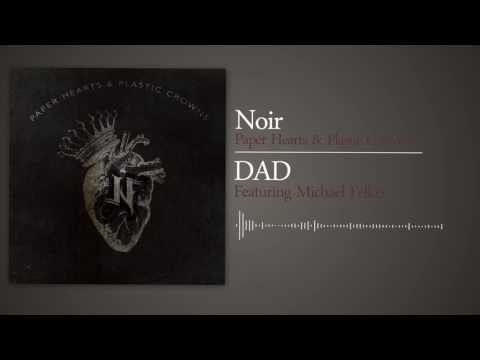 Noir | Dad (Featuring Michael Felker of Convictions)