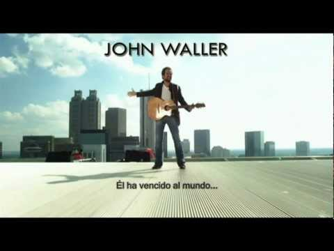John Waller - Our God Reigns Here (with lyrics in Spanish)