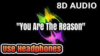 """""""YOU ARE THE REASON""""   8D AUDIO"""