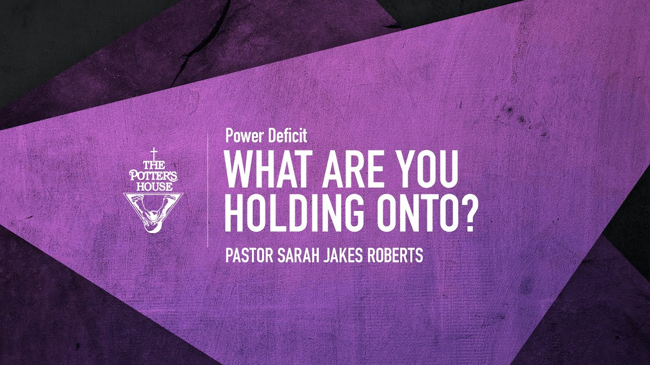 Download What Are You Holding Onto? - Pastor Sarah Jakes Roberts