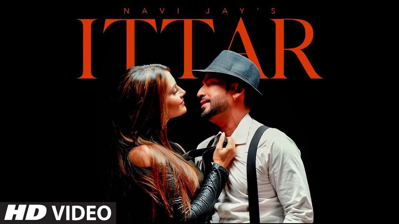 Ittar (Full Song) Navi Jay | Supernova | Majesty of Music | Grace Gill | Exclusive Punjabi Song on NewSongsTV & Youtube