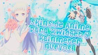 Pack de Bienvenida! Skins de Rainmeter y Xwidget de Anime ~TutozOtakus