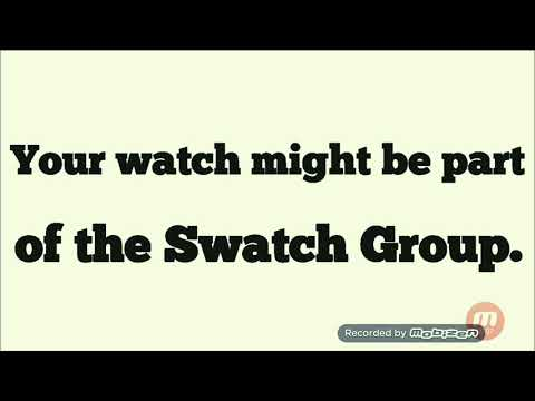 Your Watch Might Be Part Of The Swatch Group.  Omega, Longines, Calvin Klein, Tissot, Hamilton Etc.