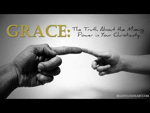 GRACE: The Truth About The Missing Power in Your Christianity