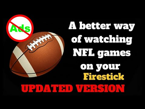 How to watch NFL games in HD on a firestick ad free(UPDATED)