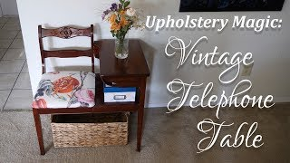 Upholstery Magic: Vintage Telephone Table Makeover
