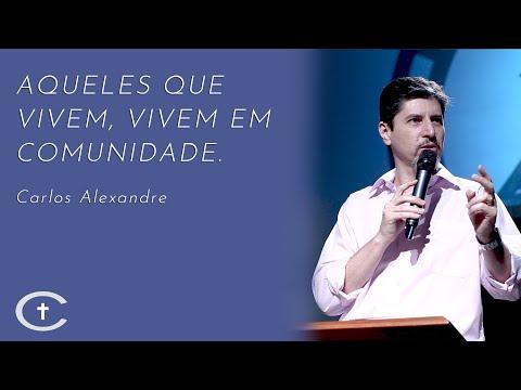 Aqueles que vivem, vivem em comunidade | Pr. Carlos Alexandre | 27-10-2019
