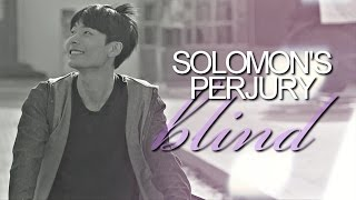 Blind || Solomon's Perjury [Re-Upload]