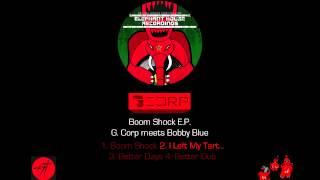 Boom Shock E.P. - G. Corp meets Bobby Blue Prev.