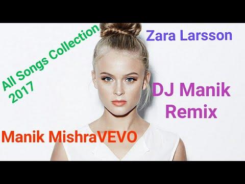 Zara Larsson All Songs Collection | Best Of Zara Larsson Mashup 2017 | Manik Mishravevo Music Video