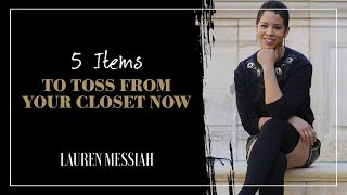 5 Items To Toss From Your Closet Now