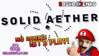 Solid Aether Gameplay (Chin & Mouse Only)