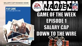 MADDEN 18 GAME OF THE WEEK EP 1 - SALARY CAP