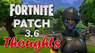 Fortnite: Battle Royale Patch 3.6 Thoughts