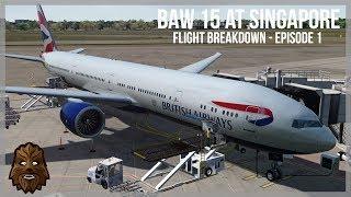 ✈ BAW15 Arrival into NEW ImagineSim WSSS ✈    Flight Breakdown  - Episode 1