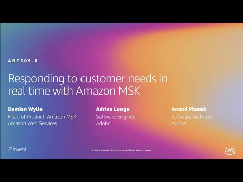 AWS re:Invent 2019: [REPEAT 1] Responding to customer needs in real time with Amazon MSK (ANT309-R1)