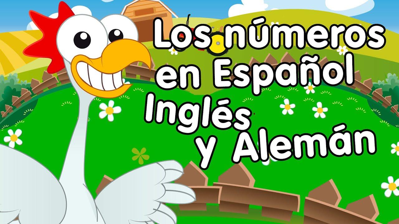Canción De Los Números Del 1 Al 10 En Español Inglés Y Alemán Canciones Infantiles Youtube