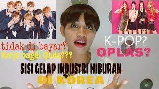 SISI GELAP INDUSTRI HIBURAN KOREA(K-POP) ||IWANTALKS