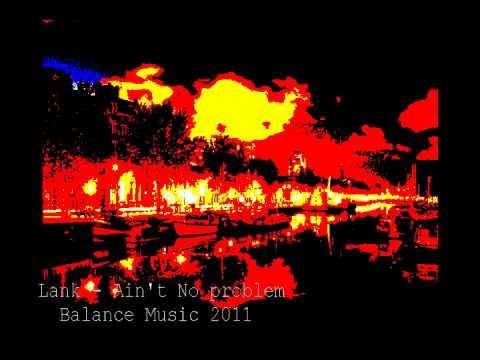 Lank - Ain't No Problem ( original mix )