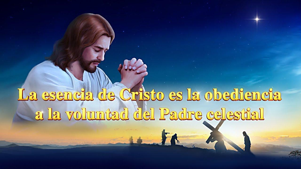 La Palabra de Dios   La esencia de Cristo es la obediencia a la voluntad del Padre celestial
