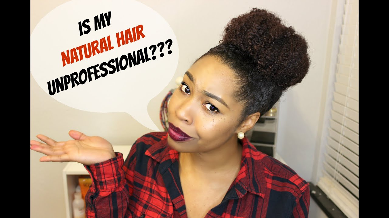 "Black woman asking ""Is my *natural hair* unprofessional?"""
