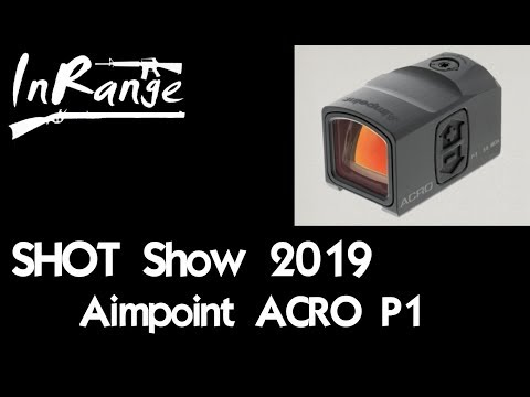 SHOT Show 2019: Aimpoint Acro P1