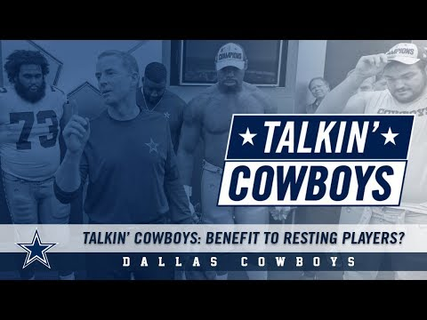 Talkin' Cowboys Podcast: Rest vs Rust? | Dallas Cowboys 2018