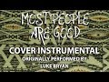 Most People Are Good (Cover Instrumental) [In the Style of Luke Bryan]