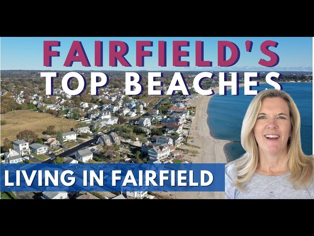 Fairfield CT Top Beaches | Pro of Living in Fairfield CT | Moving to Fairfield CT
