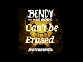 Can't be erased- Instrumental with lyrics[Bendy And The Ink Machine]